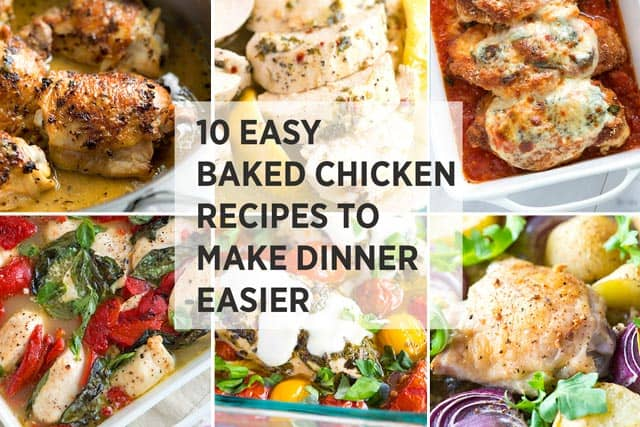 10 baked chicken recipes to make dinner easier for Easy things to make for dinner for two