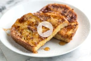 Seriously Good French Toast Recipe and Video